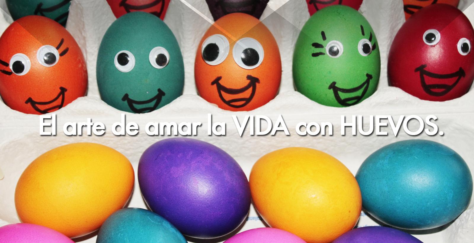 El Arte de Amar la VIDA con HUEVOS.